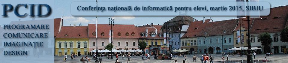 Conferinţa naţională de informatică pentru elevi – PCID 2015